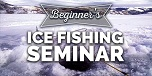 Beginner Ice Fishing Seminar